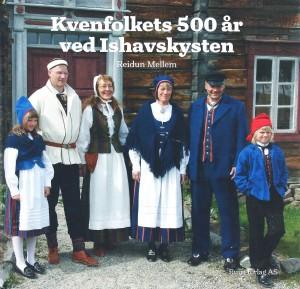 Reidun Mellem: Kvenfolkets 500 år ved Ishavskysten Ruija Forlag 2016 ISBN: 978-82-92858-04-2 Trykk og design: Lundblad Media AS Forsidefoto: Åge Mellem