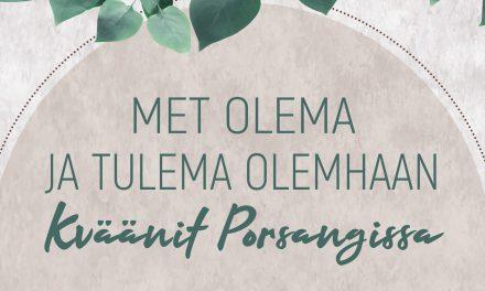 Met olema ja tulema olemhaan – Kväänit Porsangissa